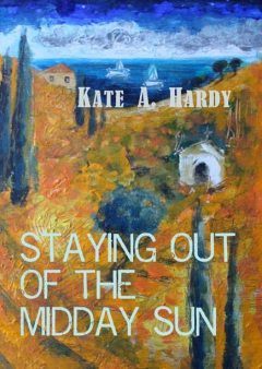 Staying out of the Midday Sun, Kate Hardy