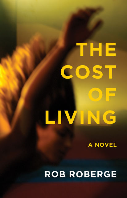 The Cost of Living, Rob Roberge