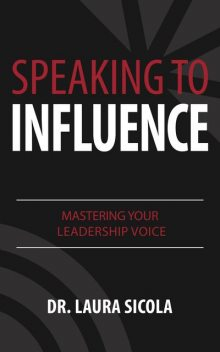 Speaking to Influence, Laura Sicola