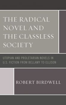The Radical Novel and the Classless Society, Robert Birdwell