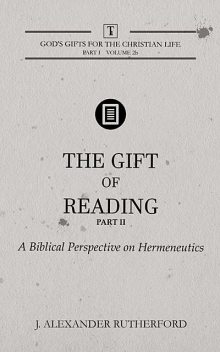 The Gift of Reading – Part 2, J. Alexander Rutherford