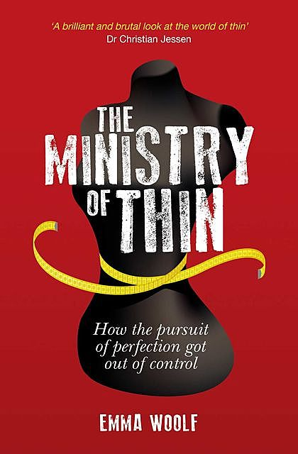 The Ministry of Thin, Emma Woolf