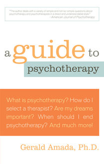 A Guide to Psychotherapy, Ph. D Amada