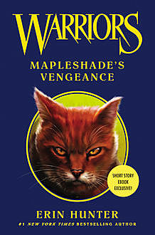 Warriors: Mapleshade's Vengeance, Erin Hunter