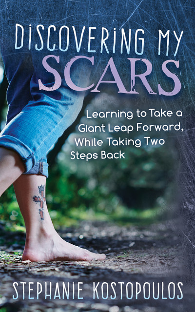 Discovering My Scars, Stephanie Kostopoulos