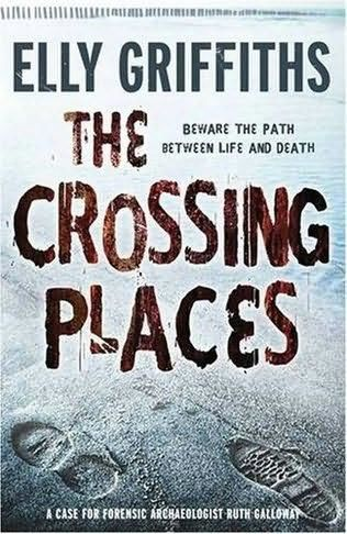 The Crossing Places, Elly Griffiths