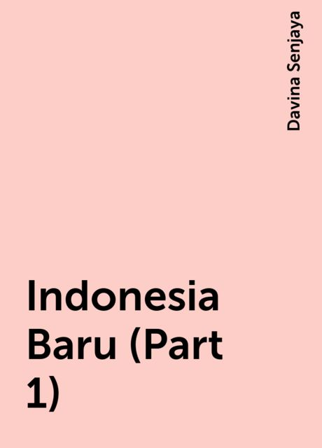 Indonesia Baru (Part 1), Davina Senjaya