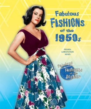 Fabulous Fashions of the 1950s, Felicia Lowenstein Niven