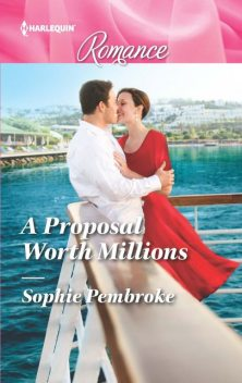 A Proposal Worth Millions, Sophie Pembroke