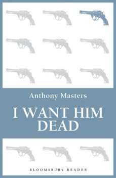 I Want Him Dead, Anthony Masters