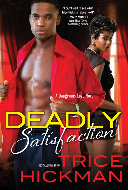 Deadly Satisfaction, Trice Hickman