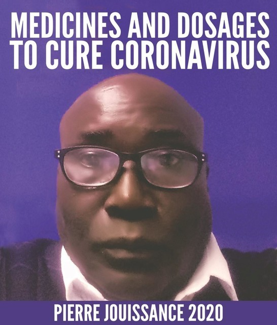 Medicines and dosages to cure Coronavirus, Pierre richard jouissance