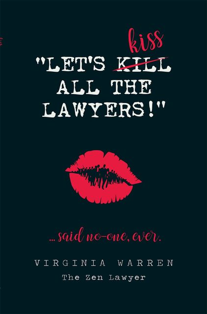 Let's Kiss All The Lawyers…Said No One Ever, Virginia Warren