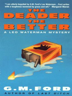 The Deader the Better, G.M. Ford