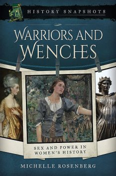 Warriors and Wenches, Michelle Rosenberg