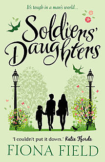 Soldier's Daughters, Fiona Field