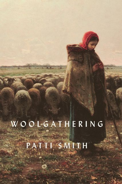 Woolgathering, Patti Smith