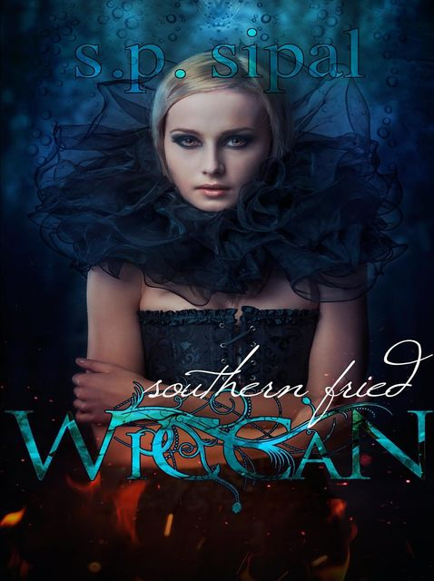 Southern Fried Wiccan, S.P.Sipal