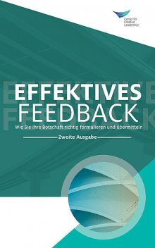 Feedback That Works: How to Build and Deliver Your Message, Second Edition (German), Center for Creative Leadership