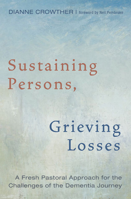 Sustaining Persons, Grieving Losses, Dianne Crowther