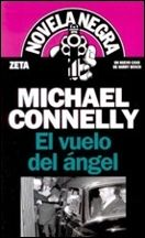 El Vuelo Del Ángel, Michael Connelly
