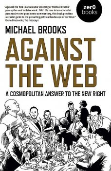 Against the Web, Michael Brooks