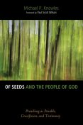 Of Seeds and the People of God, Michael P. Knowles