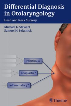Differential Diagnosis in Otolaryngology, Samuel H.Selesnick, Michael Stewart