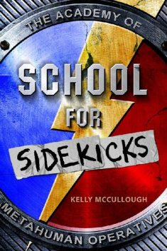 School for Sidekicks, Kelly McCullough