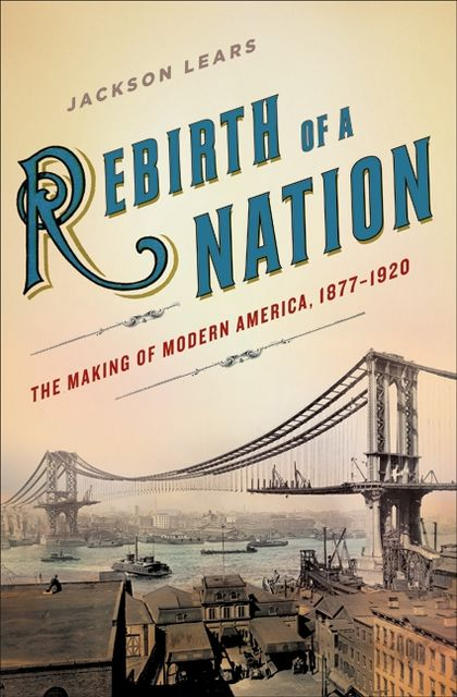 Rebirth of a Nation, Jackson Lears