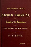 Biographical notice of Nicolo Paganini, Francois-Joseph Fetis