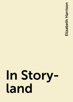 In Story-land, Elizabeth Harrison
