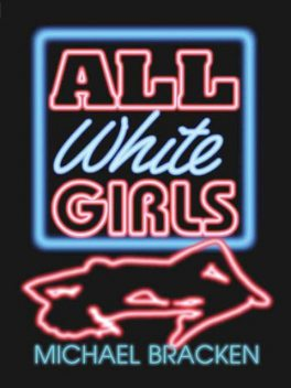 All White Girls, Michael Bracken