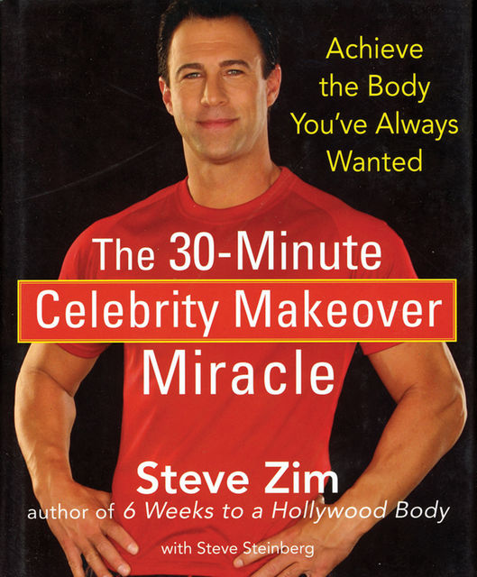 The 30-Minute Celebrity Makeover Miracle, Steve Steinberg, Steve Zim