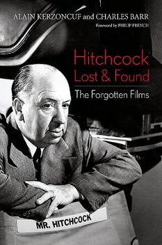 Hitchcock Lost and Found, Alain Kerzoncuf, Charles Barr