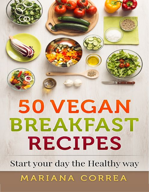 50 Vegan Breakfast Recipes, Mariana Correa