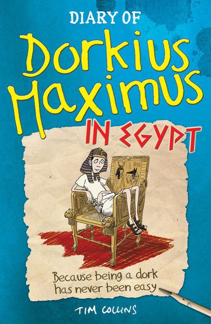 Diary Of Dorkius Maximus In Egypt, Tim Collins