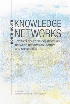 North-South Knowledge Networks Towards Equitable Collaboration Between, Tor Halvorsen, Jorun Nossum
