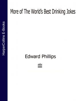 More of the World's Best Drinking Jokes, Edward Phillips
