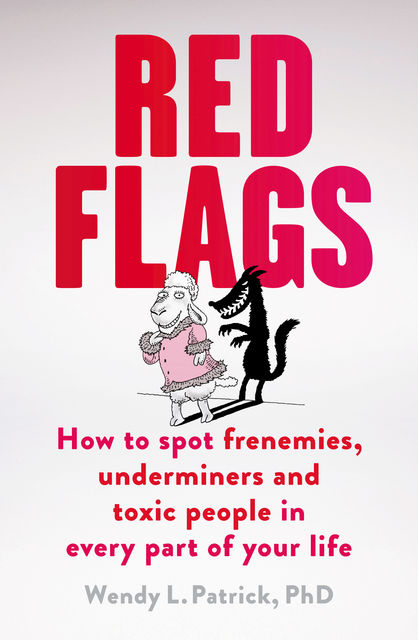 Red Flags, Wendy L.Patrick