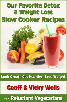 Our Favorite Detox & Weight Loss Slow Cooker Recipes, Geoff Wells, Vicky Wells