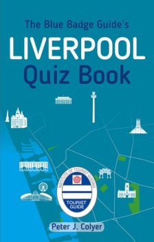 The Blue Badge Guide's Liverpool Quiz Book, Peter J. Colyer