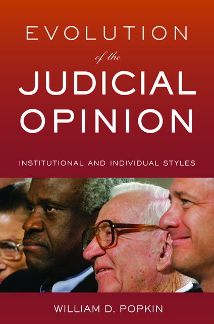 Evolution of the Judicial Opinion, William D.Popkin