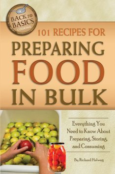 101 Recipes for Preparing Food In Bulk, Richard Helweg
