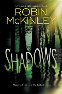 Shadows, Robin McKinley