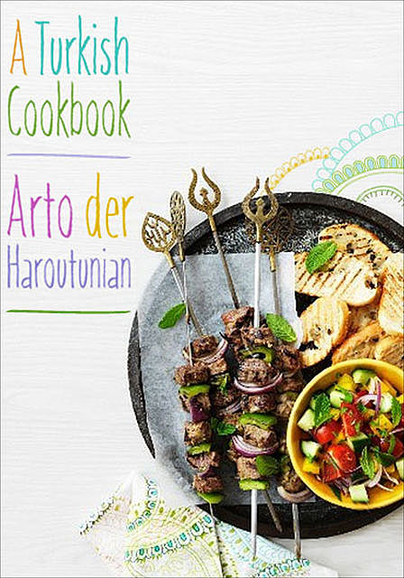 A Turkish Cookbook, Arto der Haroutunian