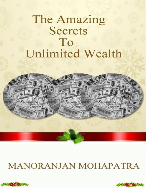The Amazing Secret to Unlimited Wealth, Manoranjan Mohapatra