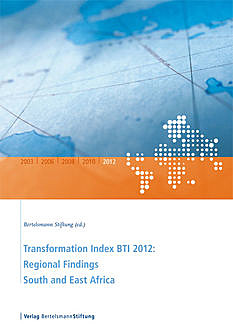 Transformation Index BTI 2012: Regional Findings South and East Africa,
