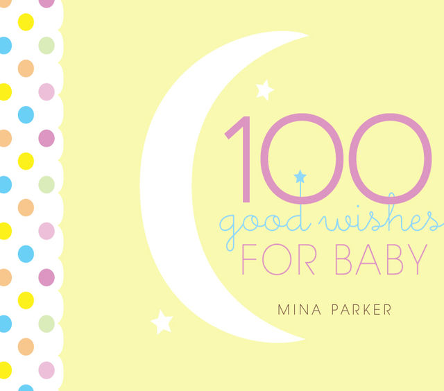 100 Good Wishes for Baby, Mina Parker