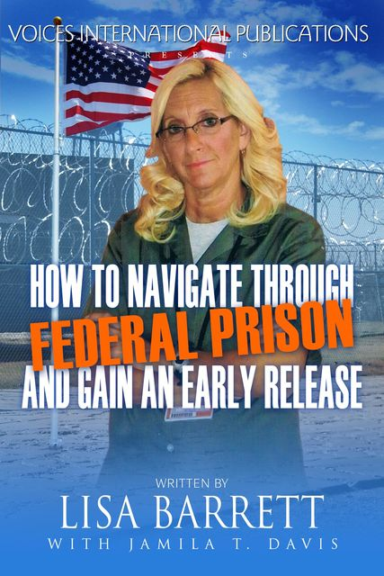 How to navigate through federal prison and gain an early release, Lisa Barrett
